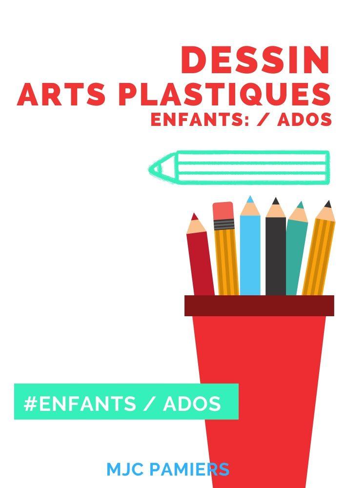 DESSIN / ARTS PLASTIQUES (Enfants-Ados)