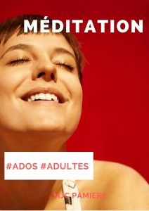 MÉDITATION (ADOS/ADULTES)