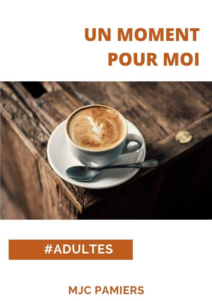 UN MOMENT POUR MOI (Adultes)