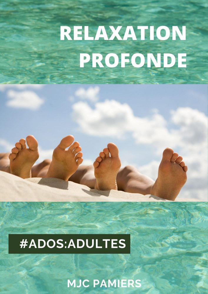 RELAXATION PROFONDE (Ados/adultes)